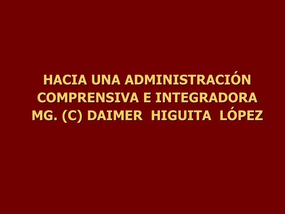 HACIA UNA ADMINISTRACIÓN COMPRENSIVA E INTEGRADORA MG