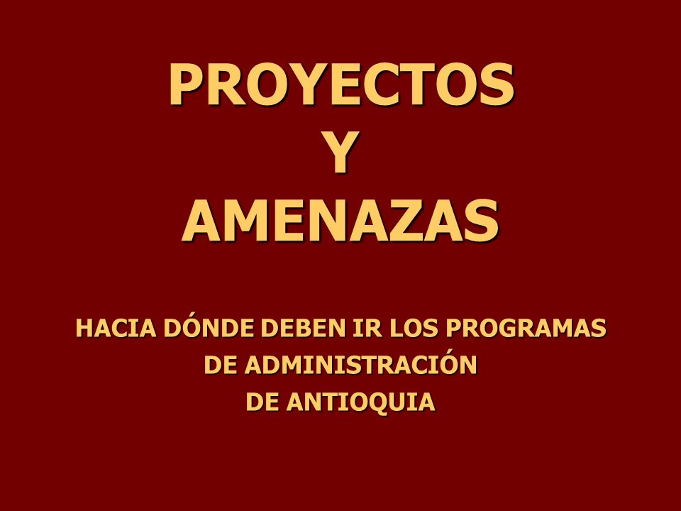 HACIA DÓNDE DEBEN IR LOS PROGRAMAS DE ADMINISTRACIÓN DE ANTIOQUIA