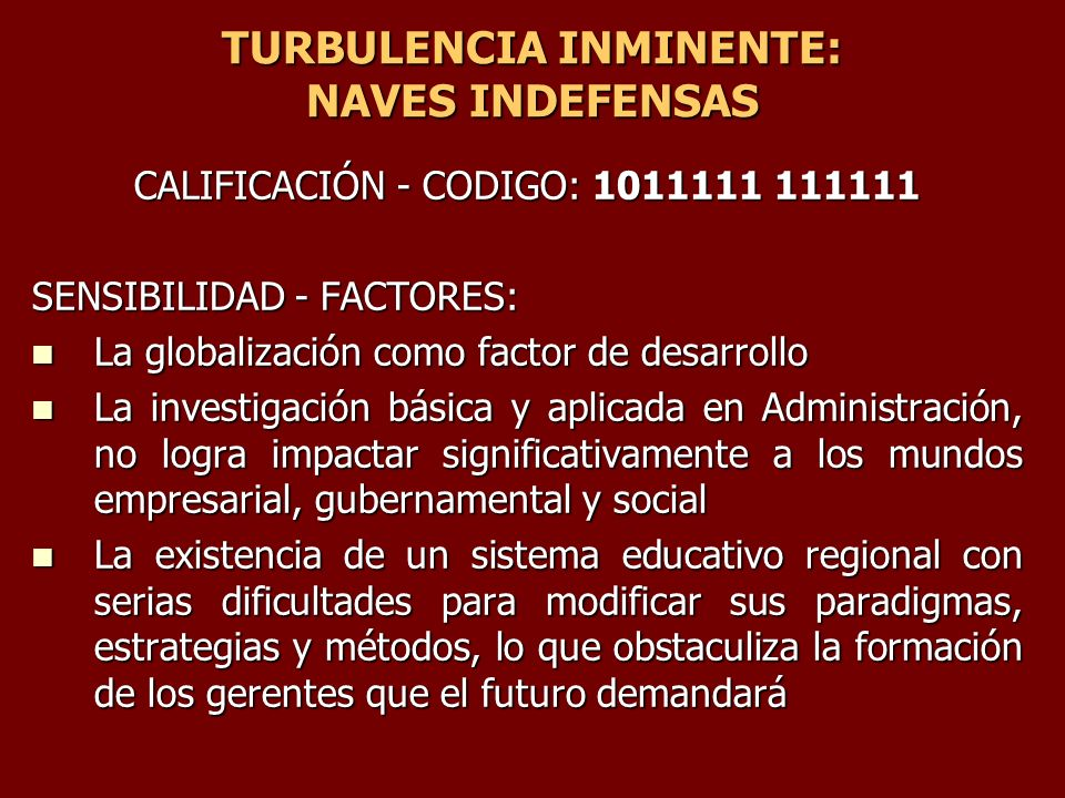 TURBULENCIA INMINENTE: NAVES INDEFENSAS
