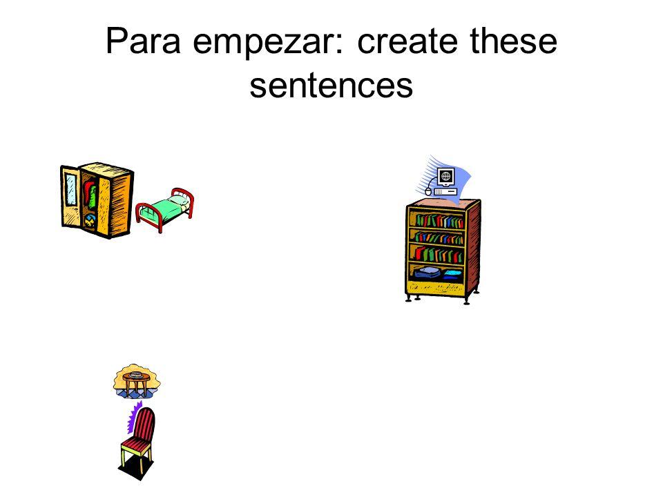Para empezar: create these sentences