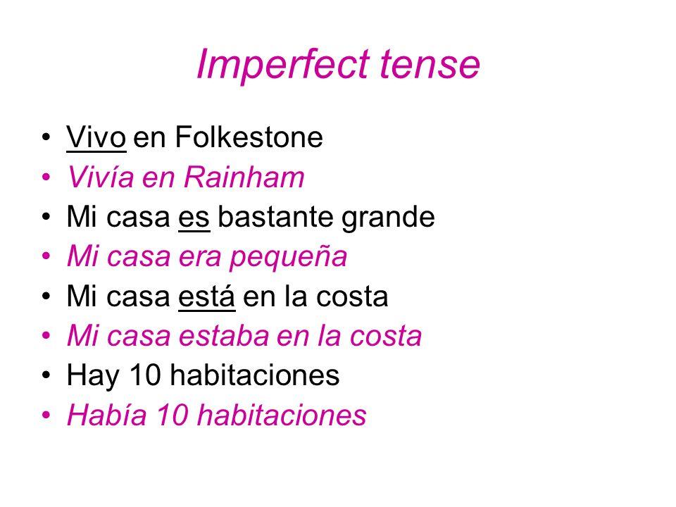 Imperfect tense Vivo en Folkestone Vivía en Rainham