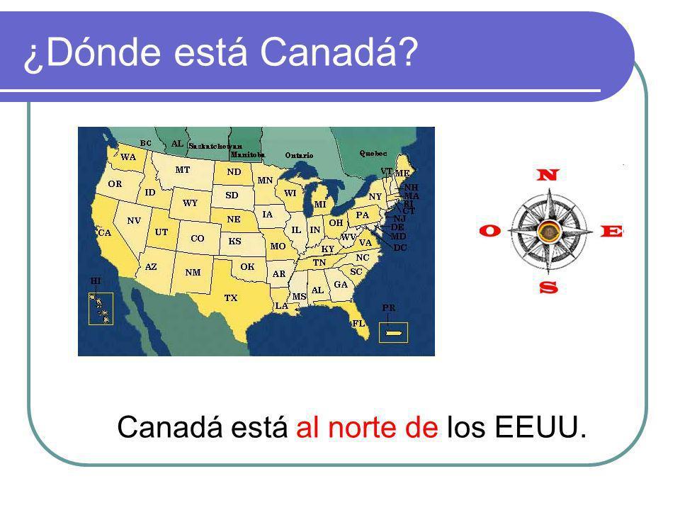 ¿Dónde está Canadá Canadá está al norte de los EEUU.