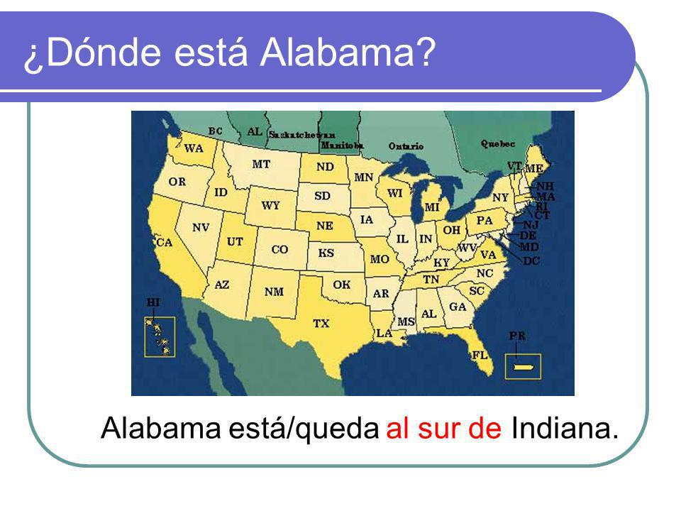 ¿Dónde está Alabama Alabama está/queda al sur de Indiana.