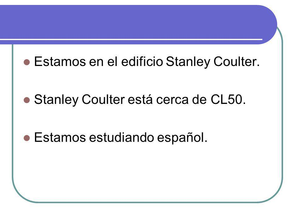 Estamos en el edificio Stanley Coulter.