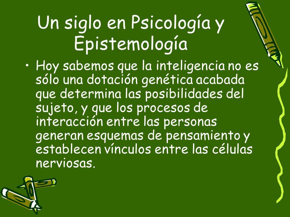 Un siglo en Psicología y Epistemología