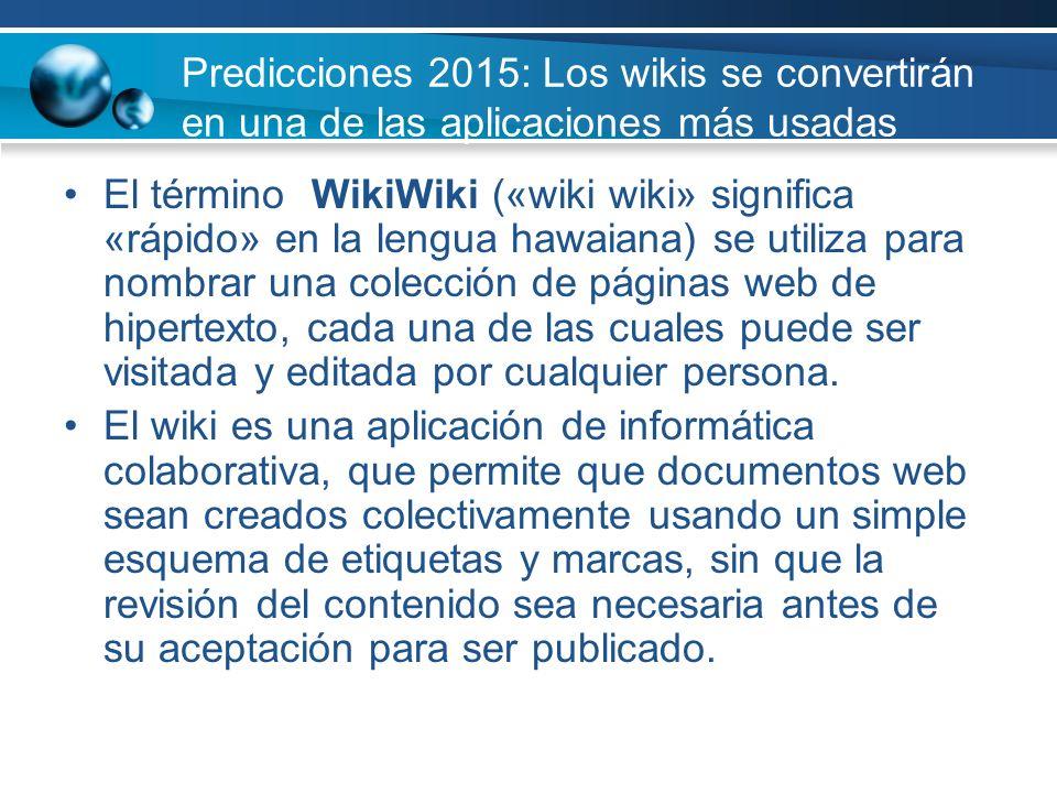 Predicciones 2015: Los wikis se convertirán en una de las aplicaciones más usadas