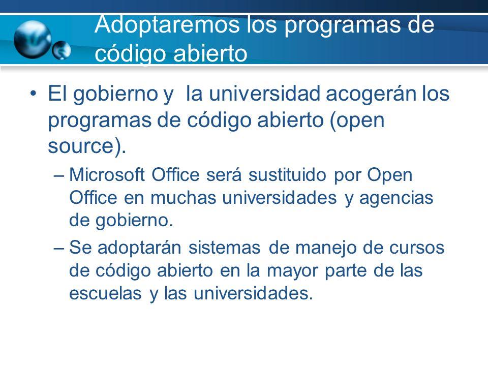 Adoptaremos los programas de código abierto