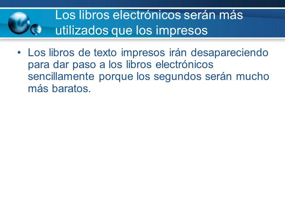 Los libros electrónicos serán más utilizados que los impresos