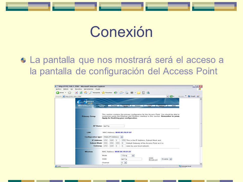 ConexiónLa pantalla que nos mostrará será el acceso a la pantalla de configuración del Access Point.