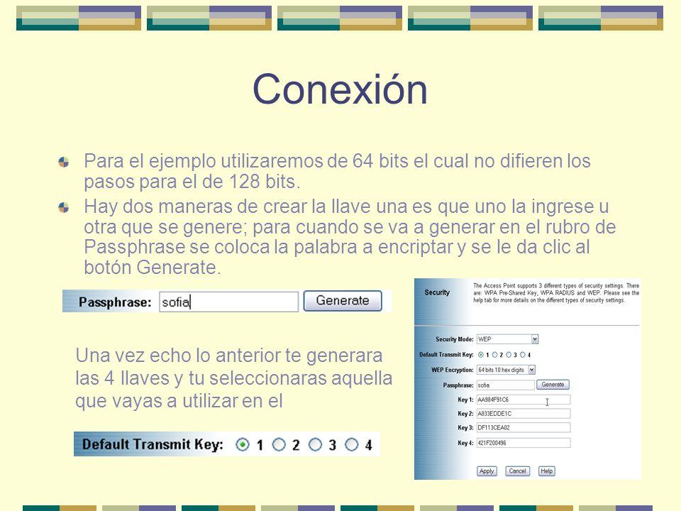 ConexiónPara el ejemplo utilizaremos de 64 bits el cual no difieren los pasos para el de 128 bits.