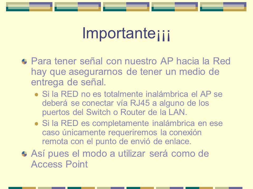 Importante¡¡¡ Para tener señal con nuestro AP hacia la Red hay que asegurarnos de tener un medio de entrega de señal.