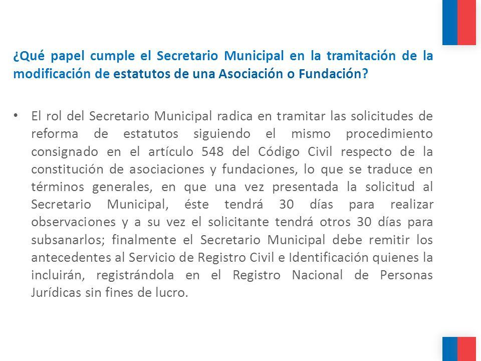 ¿Qué papel cumple el Secretario Municipal en la tramitación de la modificación de estatutos de una Asociación o Fundación