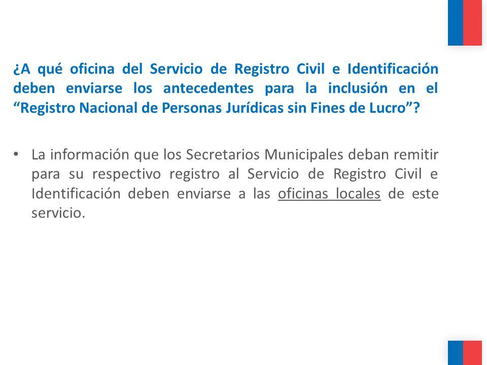 ¿A qué oficina del Servicio de Registro Civil e Identificación deben enviarse los antecedentes para la inclusión en el Registro Nacional de Personas Jurídicas sin Fines de Lucro