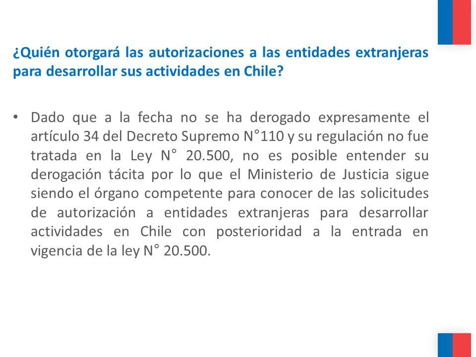 ¿Quién otorgará las autorizaciones a las entidades extranjeras para desarrollar sus actividades en Chile