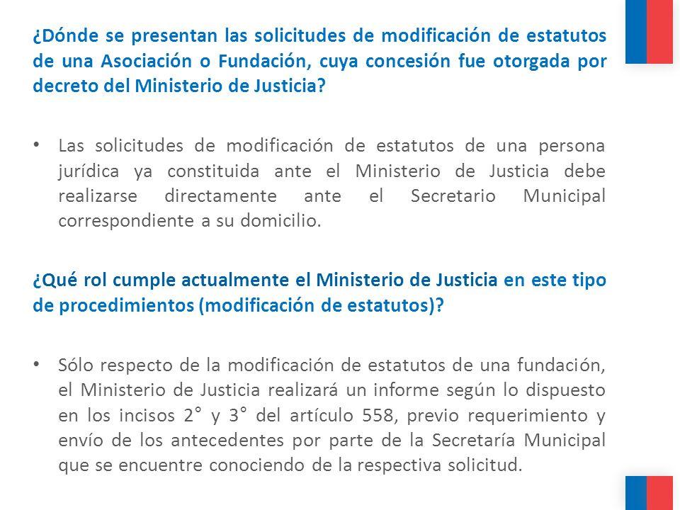 ¿Dónde se presentan las solicitudes de modificación de estatutos de una Asociación o Fundación, cuya concesión fue otorgada por decreto del Ministerio de Justicia