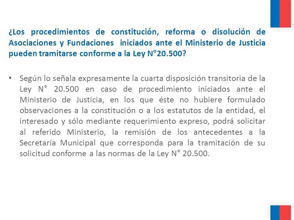 ¿Los procedimientos de constitución, reforma o disolución de Asociaciones y Fundaciones iniciados ante el Ministerio de Justicia pueden tramitarse conforme a la Ley N°20.500