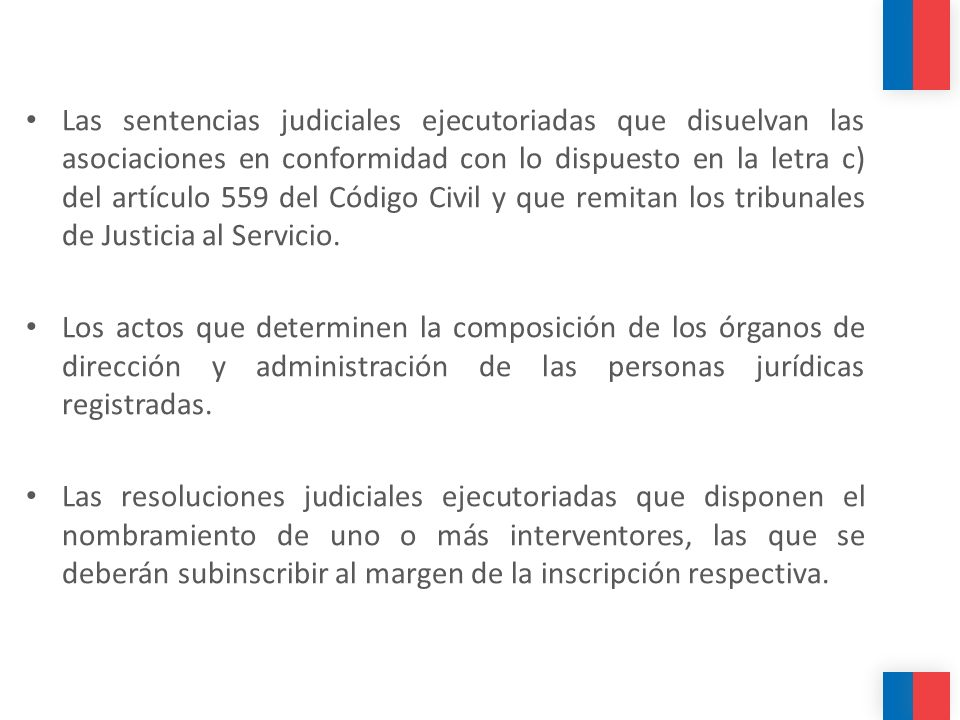 Las sentencias judiciales ejecutoriadas que disuelvan las asociaciones en conformidad con lo dispuesto en la letra c) del artículo 559 del Código Civil y que remitan los tribunales de Justicia al Servicio.