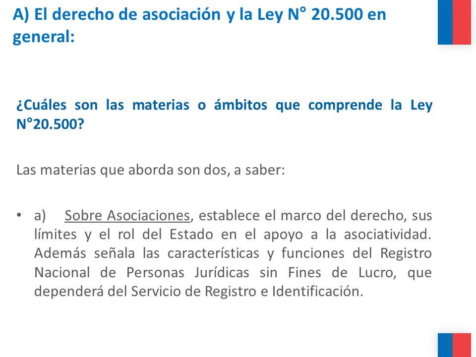 A) El derecho de asociación y la Ley N° 20.500 en general: