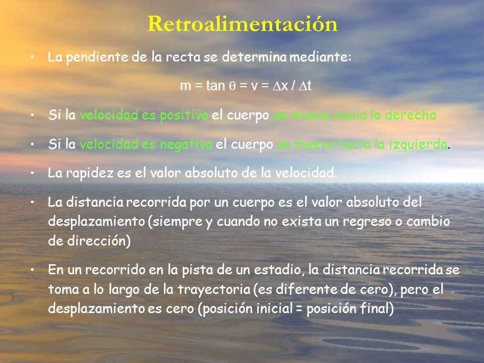 Retroalimentación La pendiente de la recta se determina mediante: