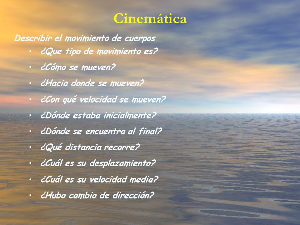 Cinemática Describir el movimiento de cuerpos