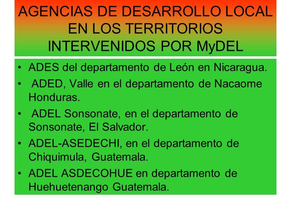 AGENCIAS DE DESARROLLO LOCAL EN LOS TERRITORIOS INTERVENIDOS POR MyDEL