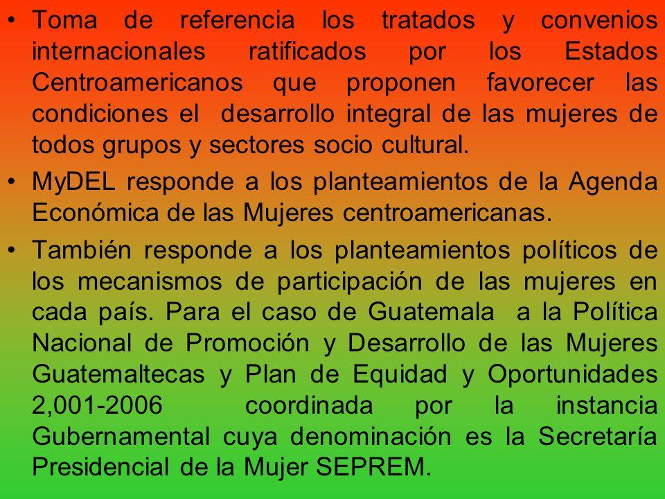 Toma de referencia los tratados y convenios internacionales ratificados por los Estados Centroamericanos que proponen favorecer las condiciones el desarrollo integral de las mujeres de todos grupos y sectores socio cultural.