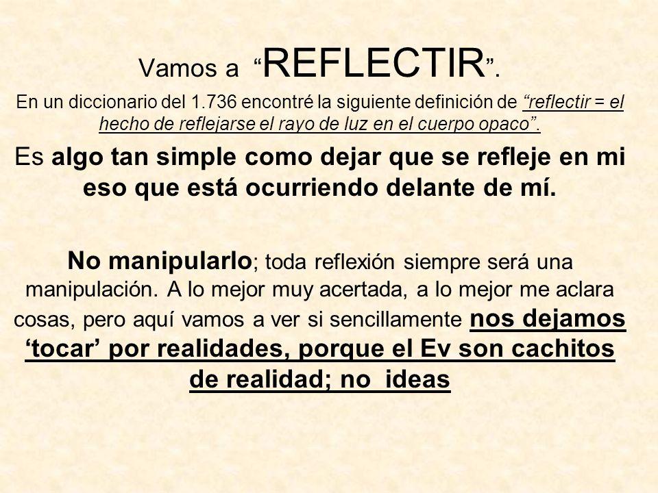 Vamos a REFLECTIR .