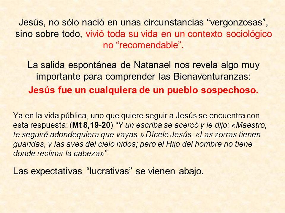Jesús fue un cualquiera de un pueblo sospechoso.