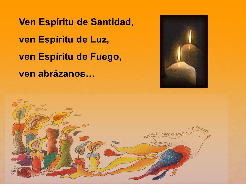 Ven Espíritu de Santidad,