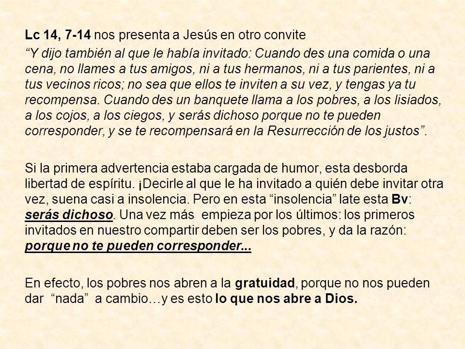 Lc 14, 7-14 nos presenta a Jesús en otro convite