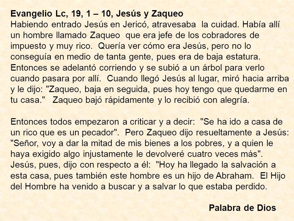 Evangelio Lc, 19, 1 – 10, Jesús y Zaqueo