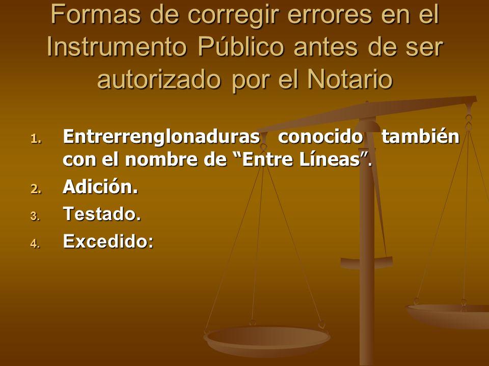 Formas de corregir errores en el Instrumento Público antes de ser autorizado por el Notario