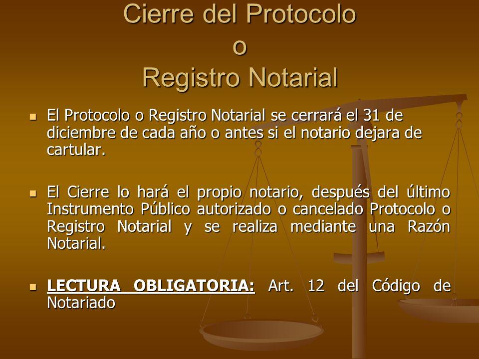 Cierre del Protocolo o Registro Notarial