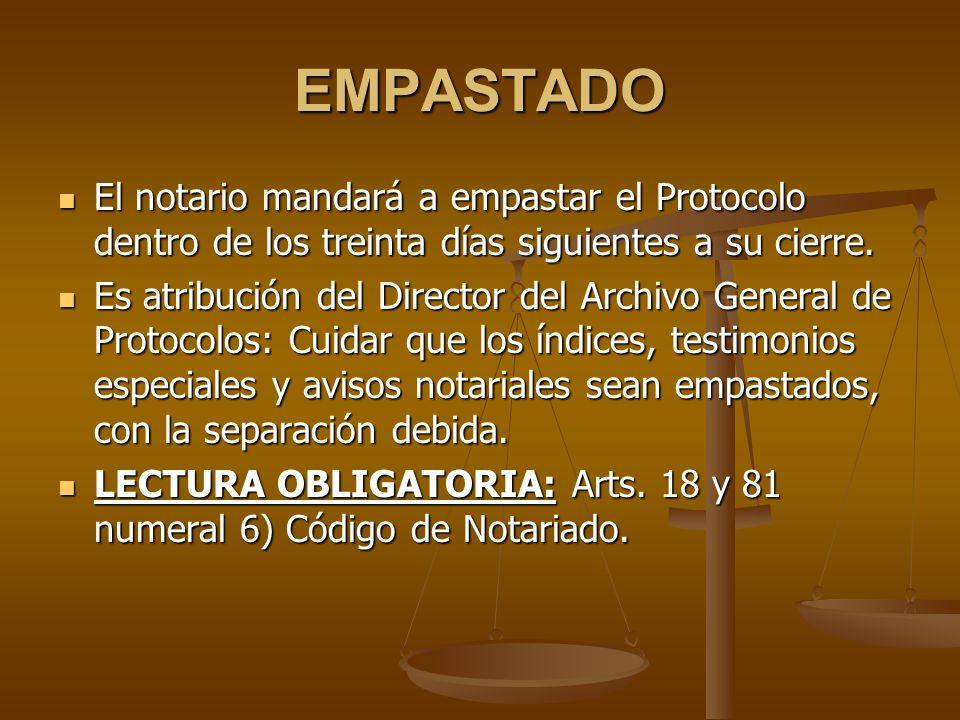 EMPASTADO El notario mandará a empastar el Protocolo dentro de los treinta días siguientes a su cierre.