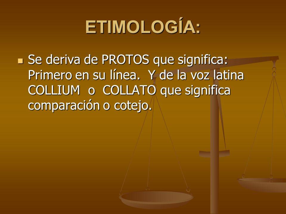ETIMOLOGÍA: Se deriva de PROTOS que significa: Primero en su línea.