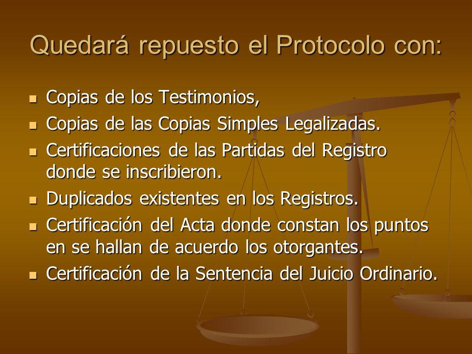 Quedará repuesto el Protocolo con: