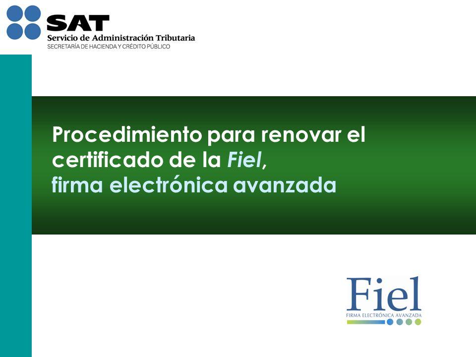 Procedimiento para renovar el certificado de la Fiel, firma electrónica avanzada