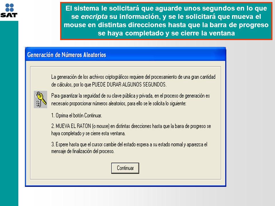 El sistema le solicitará que aguarde unos segundos en lo que se encripta su información, y se le solicitará que mueva el mouse en distintas direcciones hasta que la barra de progreso se haya completado y se cierre la ventana