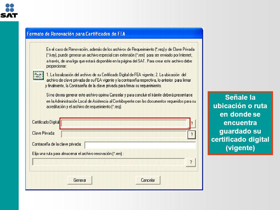 Señale la ubicación o ruta en donde se encuentra guardado su certificado digital (vigente)