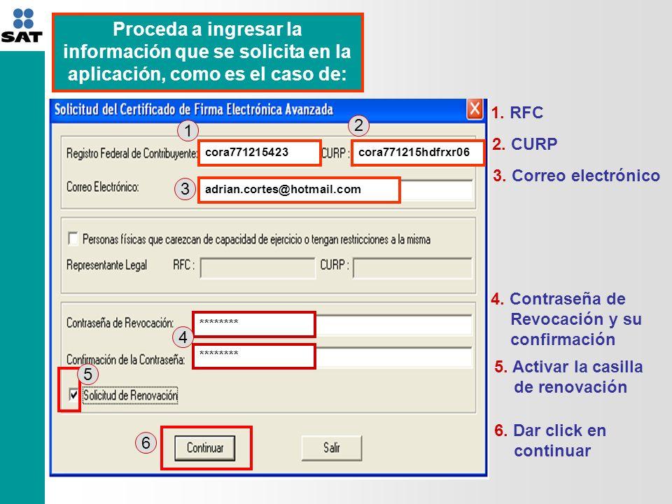 Proceda a ingresar la información que se solicita en la aplicación, como es el caso de: