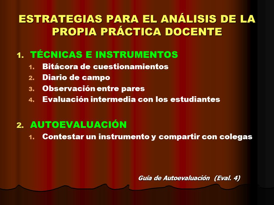 ESTRATEGIAS PARA EL ANÁLISIS DE LA PROPIA PRÁCTICA DOCENTE