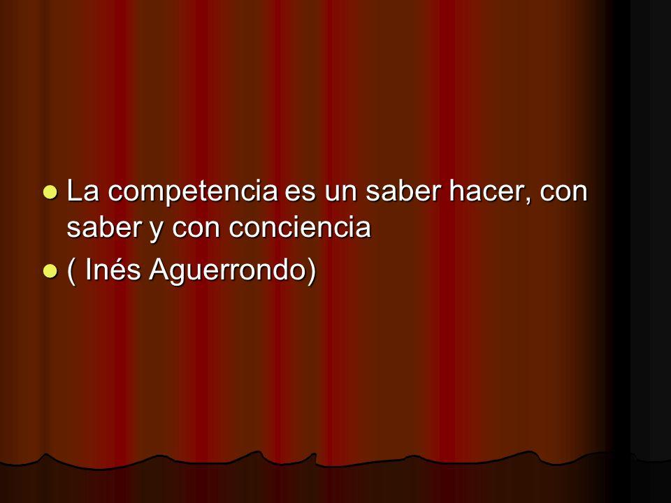 La competencia es un saber hacer, con saber y con conciencia