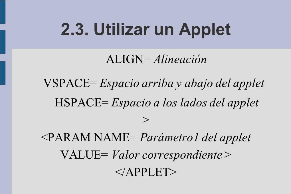 HSPACE= Espacio a los lados del applet