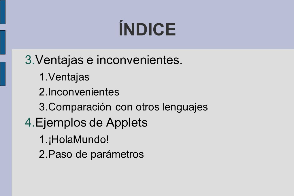 ÍNDICE Ventajas e inconvenientes. Ejemplos de Applets Ventajas