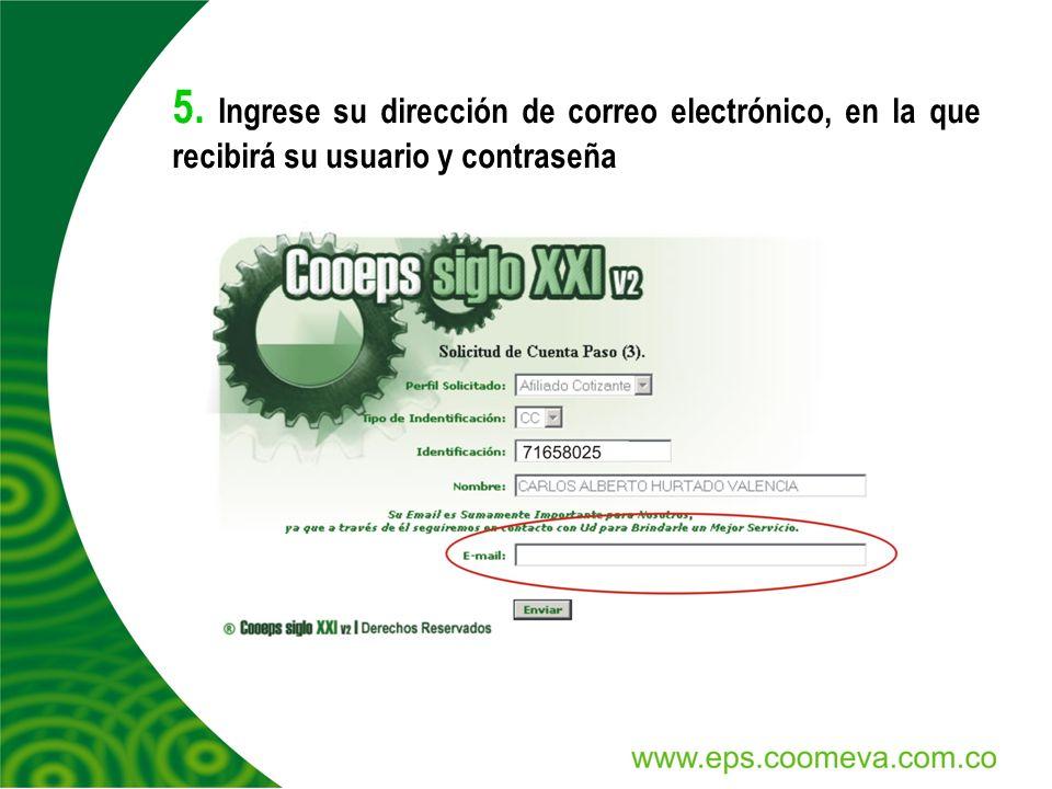 5. Ingrese su dirección de correo electrónico, en la que recibirá su usuario y contraseña
