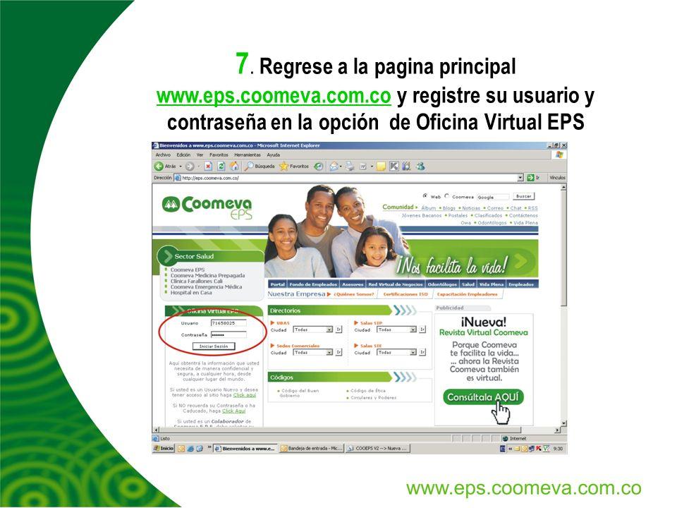 7. Regrese a la pagina principal www. eps. coomeva. com