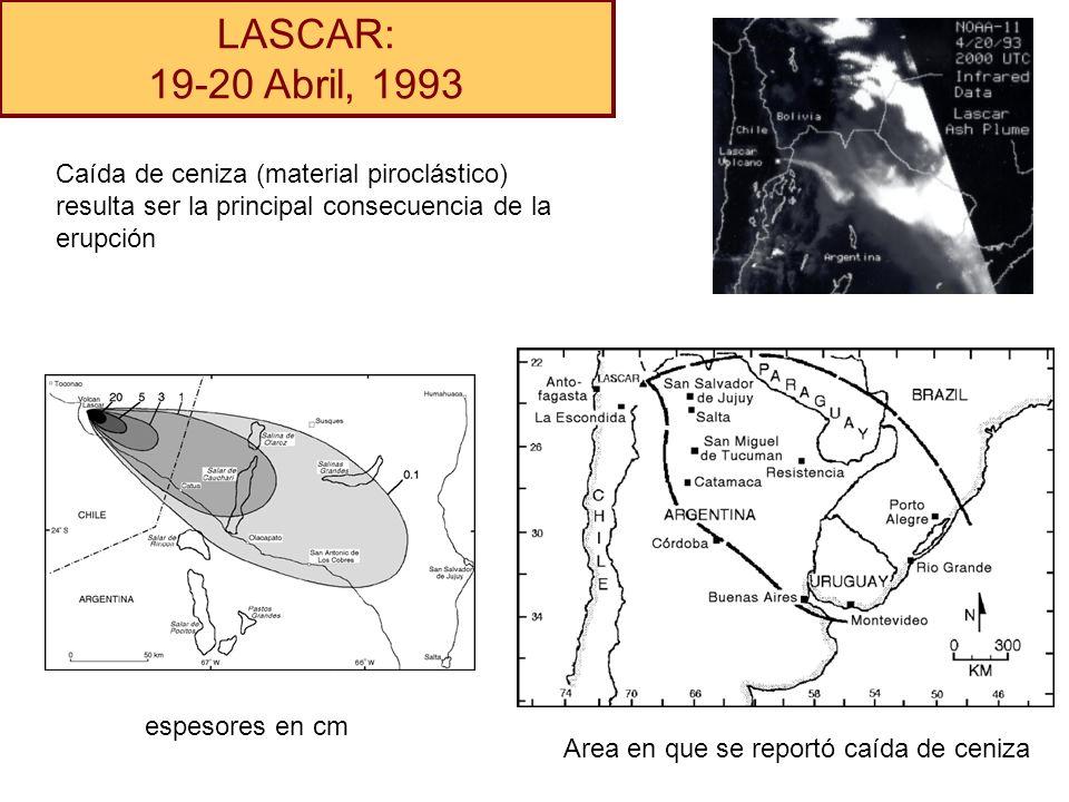 LASCAR: 19-20 Abril, 1993. Caída de ceniza (material piroclástico) resulta ser la principal consecuencia de la erupción.