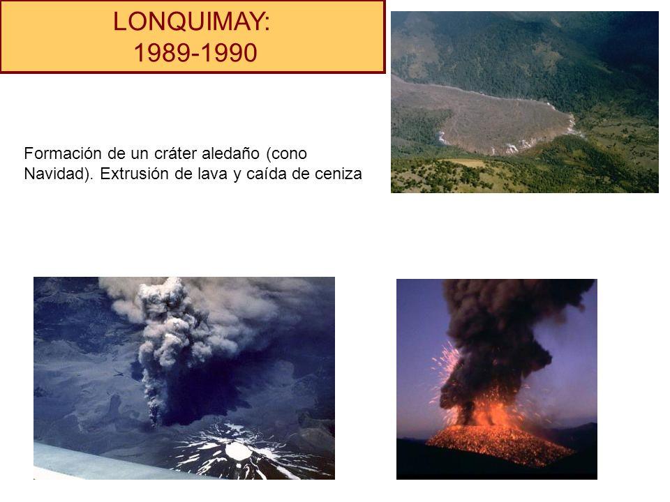 LONQUIMAY: 1989-1990. Formación de un cráter aledaño (cono Navidad).