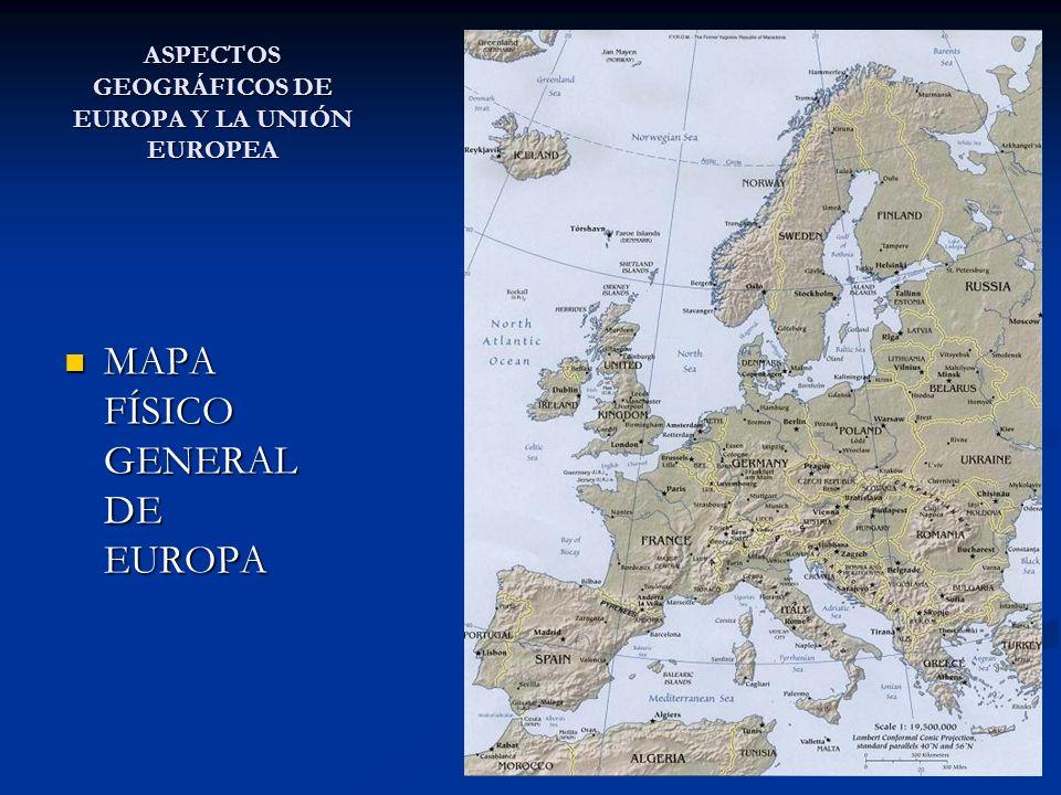 ASPECTOS GEOGRÁFICOS DE EUROPA Y LA UNIÓN EUROPEA