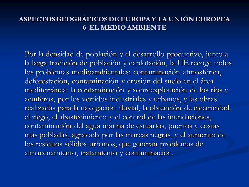 ASPECTOS GEOGRÁFICOS DE EUROPA Y LA UNIÓN EUROPEA 6. EL MEDIO AMBIENTE